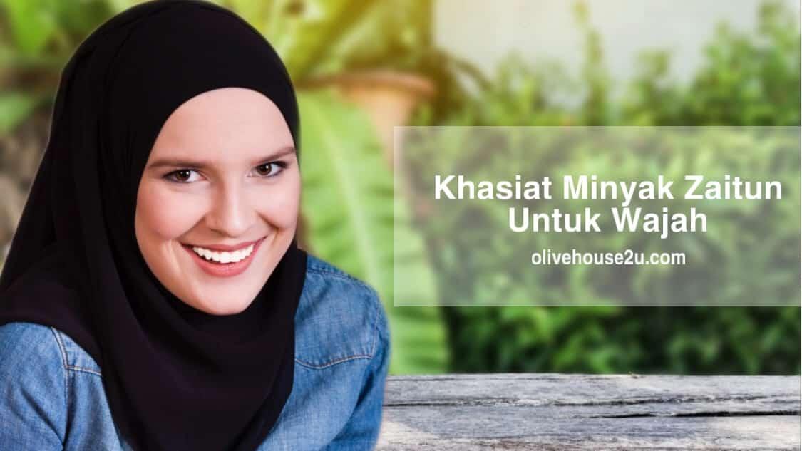 Khasiat Minyak Zaitun Untuk Wajah Anggun dan Awet Muda Semulajadi